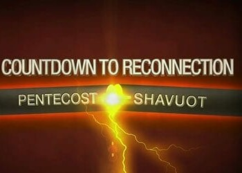 Countdown to Reconnection: Pentectost & Shavuot